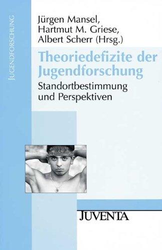 9783779904809: Theoriedefizite in der Jugendforschung: Standortbestimmung und Perspektiven