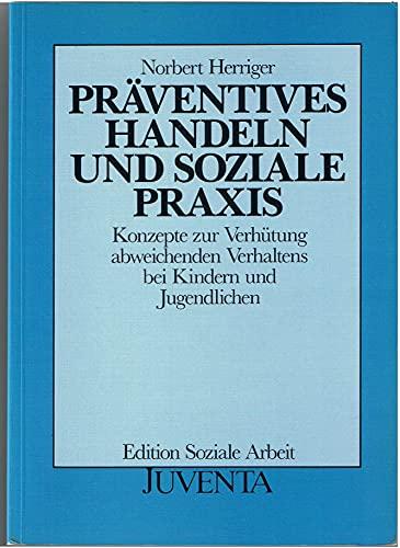 9783779906636: Präventives Handeln und soziale Praxis. Konzepte zur Verhütung abweichenden Verhaltens bei Kindern und Jugendlichen
