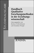 Friebertshäuser, Handbuch Qualitative Forschungsmethoden in der Erziehungswissenschaft: ...