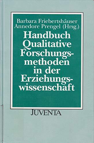Handbuch qualitative Forschungsmethoden in der Erziehungswissenschaft Barbara Friebertshäuser ...
