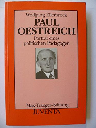 9783779908340: Paul Oestreich. Portr�t eines politischen P�dagogen. ( = Ver�ffentlichungen der Max- Traeger- Stiftung, 14) .