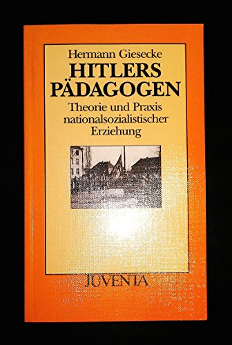 9783779910091: Hitlers Padagogen: Theorie und Praxis nationalsozialistischer Erziehung (German Edition)