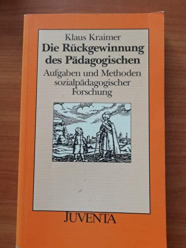 9783779910183: Die Ruckgewinnung des Padagogischen: Aufgaben und Methoden sozialpadagogischer Forschung (German Edition)