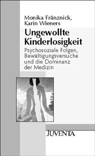 9783779910367: Ungewollte Kinderlosigkeit: Psychosoziale Folgen, Bewältigungsversuche und die Dominanz der Medizin