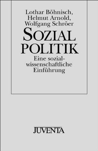 Sozialpolitik: Eine sozialwissenschaftliche Einführung: Lothar Böhnisch; Helmut