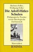 Die Adolf-Hitler-Schulen - Pädagogische Provinz versus Ideologische Zuchtanstalt - Materialien...