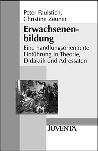 9783779915416: Erwachsenenbildung: Eine handlungsorientierte Einf�hrung in Theorie, Didaktik und Adressaten