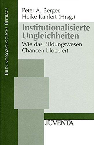 9783779915836: Institutionalisierte Ungleichheiten: Wie das Bildungswesen Chancen blockiert