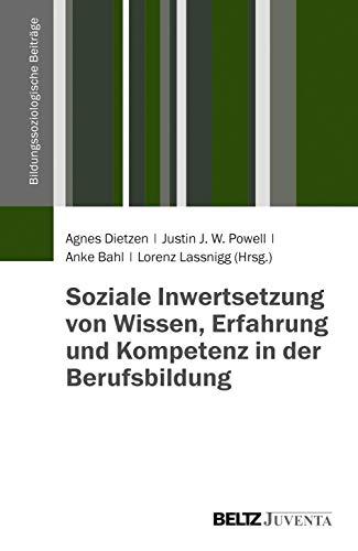 Soziale Inwertsetzung von Wissen, Erfahrung und Kompetenz in der Berufsbildung (Paperback)