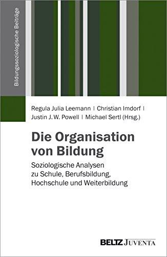 9783779915935: Die Organisation von Bildung: Soziologische Analysen zu Schule, Berufsbildung, Hochschule und Weiterbildung