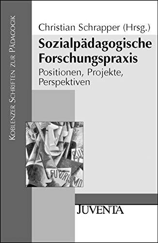 9783779916130: Sozialpädagogische Forschungspraxis: Positionen, Projekte, Perspektiven (Koblenzer Schriften zur Pädagogik)