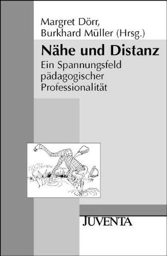 9783779917267: Nähe und Distanz: Ein Spannungsfeld pädagogischer Professionalität