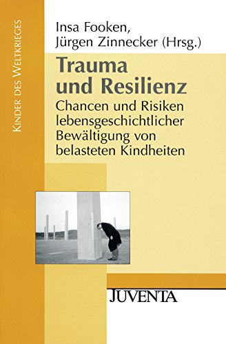 9783779917328: Trauma und Resilienz: Chanchen und Risiken lebensgeschichtlicher Bewältigung von belasteten Kindheiten