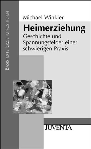9783779917809: Heimerziehung: Geschichte und Spannungsfelder einer schwierigen Praxis