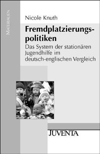 9783779917908: Fremdplatzierungspolitiken: Das System der stationären Jugendhilfe im deutsch-englischen Vergleich