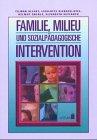 9783779918004: Familie, Milieu und sozialpädagogische Intervention. Möglichkeiten, Handlunssätze und Probleme sozialpädagogischer Familienhilfe (Livre en allemand)