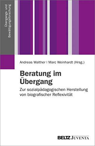 9783779919346: Beratung im Übergang: Zur sozialpädagogischen Herstellung von biographischer Reflexivität