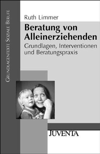 9783779919421: Beratung von Alleinerziehenden: Grundlagen, Interventionen und Beratungspraxis