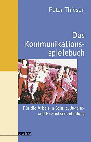 9783779920403: Das Kommunikationsspielebuch: Für die Arbeit in Schule, Jugend- und Erwachsenenbildung