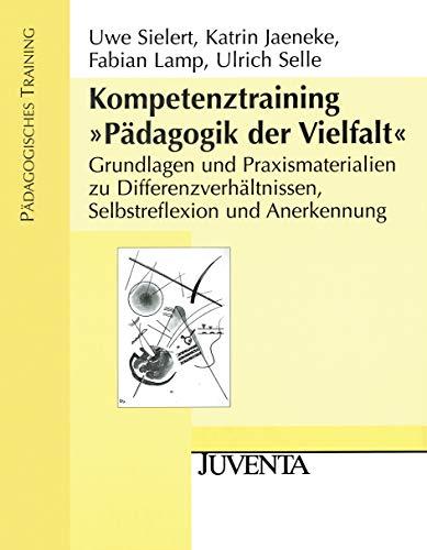 """Kompetenztraining """"Pädagogik der Vielfalt"""".: Uwe Sielert"""