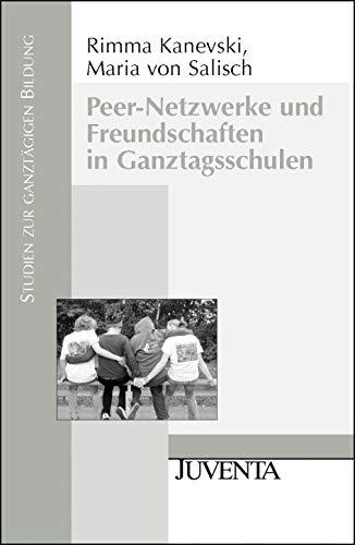 9783779921554: Peer-Netzwerke und Freundschaften in Ganztagsschulen: Auswirkungen der Ganztagsschule auf die Entwicklung sozialer und emotionaler Kompetenzen von Jugendlichen