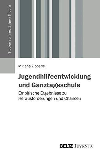 Jugendhilfeentwicklung und Ganztagsschule: Mirjana Zipperle