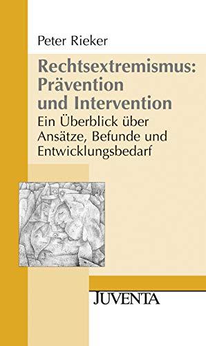 9783779922285: Rieker, P: Rechtsextremismus: Prävention und Intervention