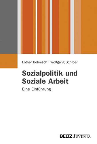 Sozialpolitik und Soziale Arbeit: Böhnisch, Lothar /