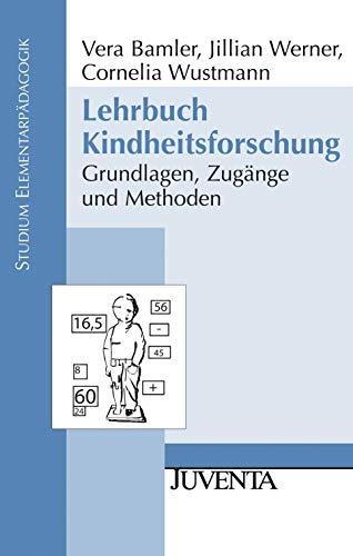 9783779923268: Lehrbuch Kindheitsforschung: Grundlagen, Zugänge und Methoden