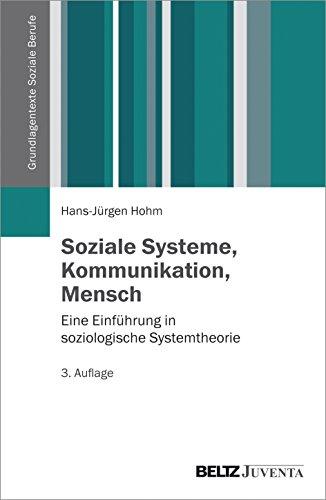 9783779923503: Soziale Systeme, Kommunikation, Mensch: Eine Einführung in soziologische Systemtheorie
