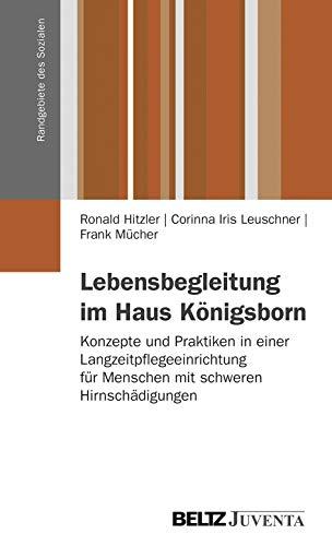 9783779927242: Lebensbegleitung im Haus Königsborn: Konzepte und Praktiken in einer Langzeitpflegeeinrichtung für Menschen mit schweren Hirnschädigungen