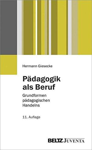 9783779928614: Pädagogik als Beruf: Grundformen pädagogischen Handelns