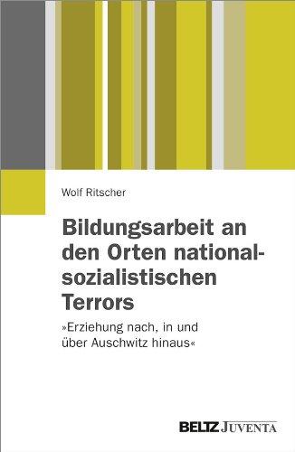 Bildungsarbeit an den Orten nationalsozialistischen Terrors: Wolf Ritscher