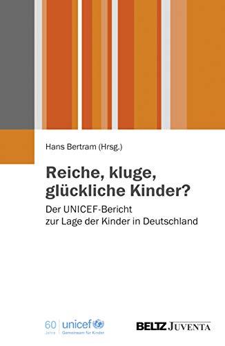 9783779928966: Reiche, kluge, gl�ckliche Kinder?: Der UNICEF-Bericht zur Lage der Kinder in Deutschland