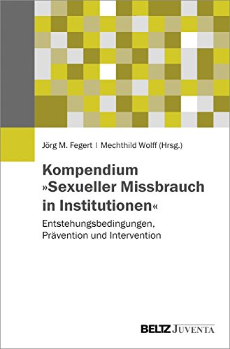 9783779931218: Kompendium »Sexueller Missbrauch in Institutionen«: Entstehungsbedingungen, Prävention und Intervention