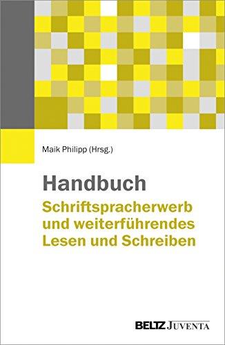 Handbuch Schriftspracherwerb und weiterfuhrendes Lesen und Schreiben: Maik Philipp