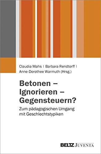 9783779932598: Betonen - Ignorieren - Gegensteuern?: Zum pädagogischen Umgang mit Geschlechtstypiken