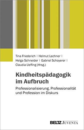 Kindheitspädagogik im Aufbruch: Tina Friederich