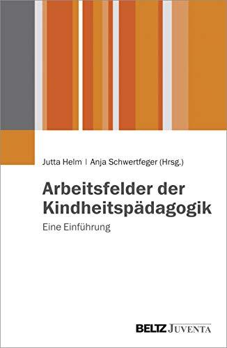 9783779932994: Arbeitsfelder der Kindheitsp�dagogik: Eine Einf�hrung