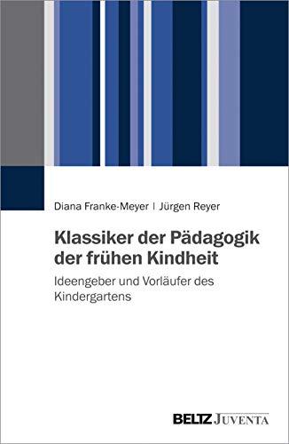 Klassiker der Pädagogik der frühen Kindheit