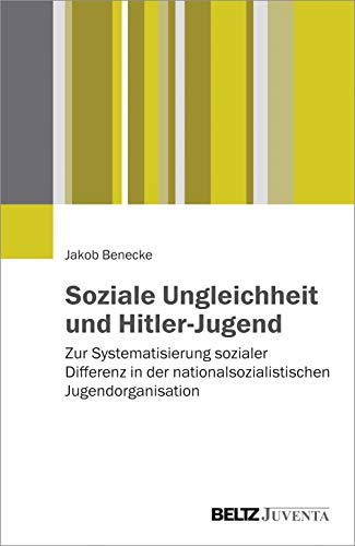 9783779933106: Soziale Ungleichheit und Hitler-Jugend: Zur Systematisierung sozialer Differenz in der nationalsozialistischen Jugendorganisation