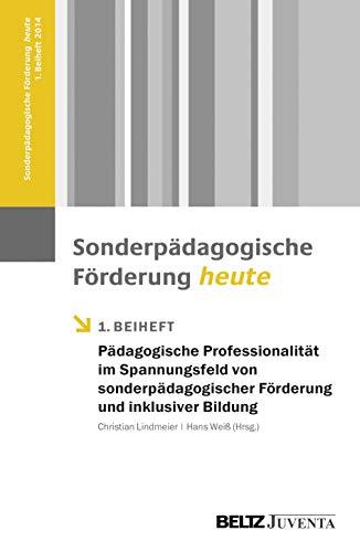Padagogische Professionalitat im Spannungsfeld von sonderpadagogischer Forderung und inklusiver ...
