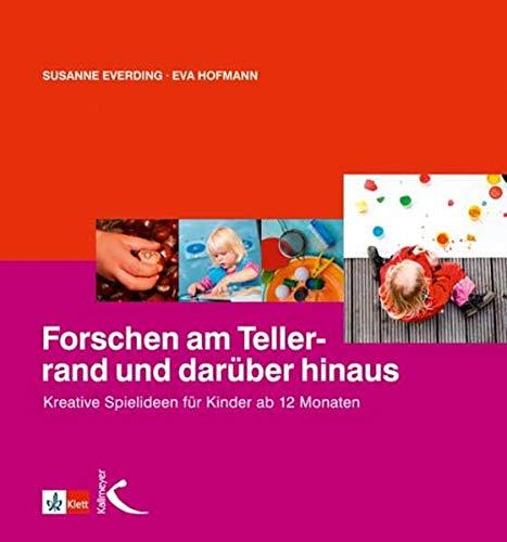 Forschen am Tellerrand und darüber hinaus: Kreative: Everding, Susanne; Hofmann,