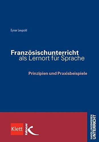 9783780049452: Französischunterricht als Lernort für Sprache und Kultur: Prinzipien und Praxisbeispiele
