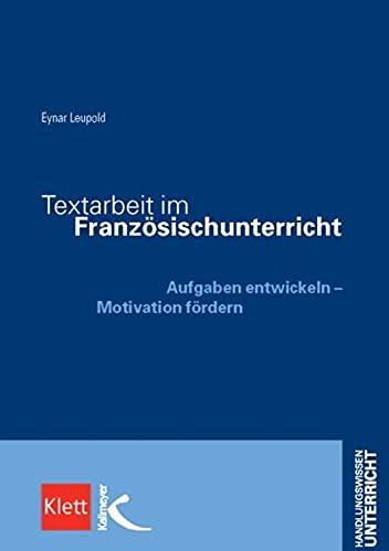 9783780049469: Textarbeit im Französischunterricht: Aufgaben entwickeln - Motivation fördern