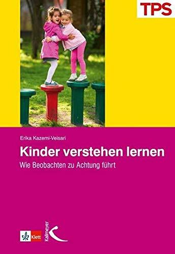 9783780057211: Kinder verstehen lernen: Wie Beobachtung zu Achtung f�hrt