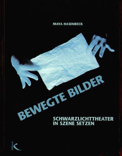 Bewegte Bilder Schwarzlichttheater in Szene setzen von Maya Hasenbeck edition: gruppe & spiel ...