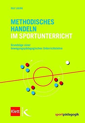 9783780060884: Methodisches Handeln im Sportunterricht: Grundzüge einer bewegungspädagogischen Unterrichtslehre