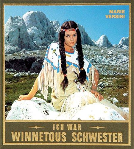 9783780201645: Ich war Winnetous Schwester. Bilder und Geschichten einer Karriere.