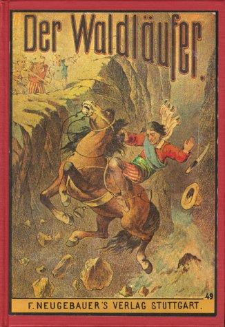Der Waldläufer. Für die Jugend bearbeitet von Karl May. Reprint der ersten Buchausgabe ...